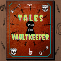 Tales from the Vaultkeeper